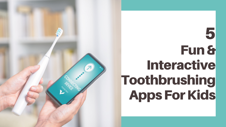 Kids toothbrushing apps that will make brushing teeth for 2 minutes fun and exciting!