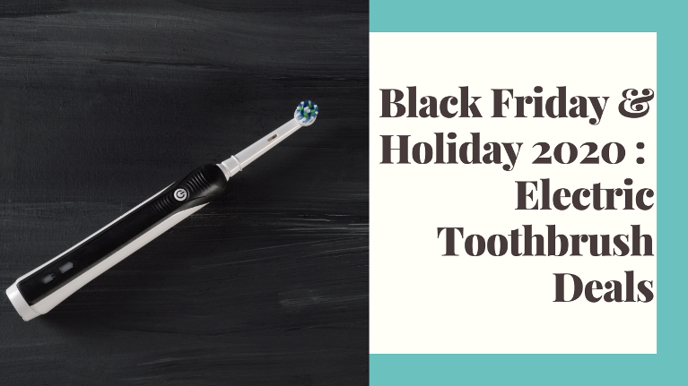 Electric toothbrush Black Friday and Holiday deals for 2020.