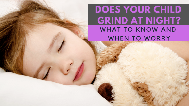 Does your child or toddler grind their teeth while asleep? Here is what you should know.