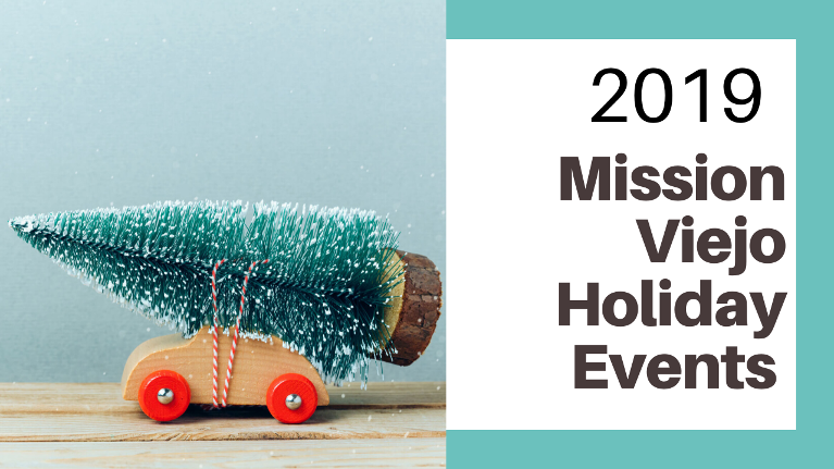 A list of holiday and Christmas events in Mission Viejo and Orange County for 2019.