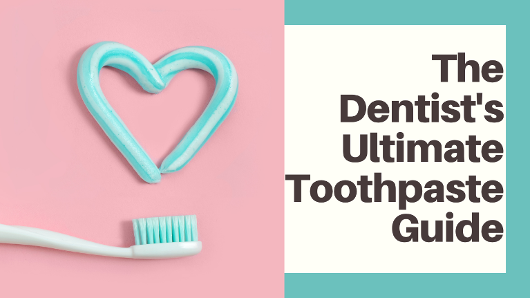 Dentist recommended toothpastes for cavities, whitening, sensitivity, taste and more!